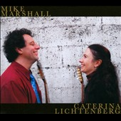 Caterina Lichtenberg/Mike Marshall (Guitar/Mandolin): Mike Marshall and Caterina Litchenberg [Digipak]