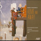 Morris Rosenzweig: Home and Away / NY Music Ensemble