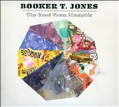 Booker T. Jones: The Road from Memphis [Digipak]