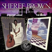 Sheree Brown: Straight Ahead/The Music