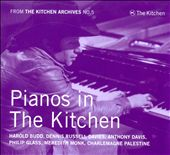 Kitchen Archives No. 5: Pianos in The Kitchen / Harold Budd, Dennis Russell Davies, Meredith Monk, et al.