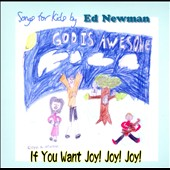 Ed Newman: If You Want Joy! Joy! Joy! [Slipcase]