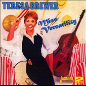 Teresa Brewer: Miss Versatility *