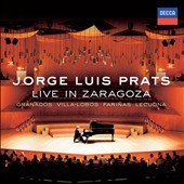 Jorge Luis Prats: Live in Zaragoza / Granados, Villa-Lobos, Farinas, Lecuona