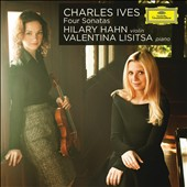 Charles Ives: Four Sonatas / Hilary Hahn, violin; Valentina Lisitsa, piano