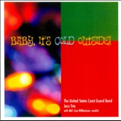 United States Coast Guard Band Jazz Trio: Baby, It's Cold Outside!