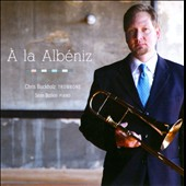 &Agrave; la Alb&eacute;niz / Chris Buckholz, Trombone; Sean Botkin, Piano