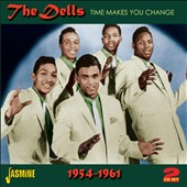 The Dells: Time Makes You Change - 1954-1961