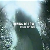Chains of Love: Strange Grey Days