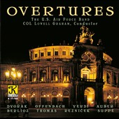 Overtures - Dvorak, Offenbach, Verdi, Auber, Berlioz et al. / U.S. Air Force Band