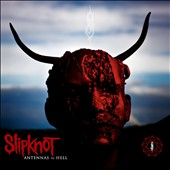 Slipknot: Antennas to Hell: The Best of Slipknot [PA]
