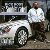 Rick Ross (Rap): So Sophisticated [PA]
