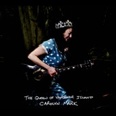 Carolyn Mark: The Queen of Vancouver Island [Digipak] *