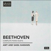 Beethoven: Complete Piano Duets / Amy Hamann and Sara Hamann, pianists