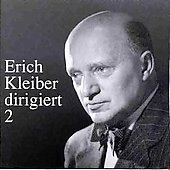 Erich Kleiber dirigiert Vol 2