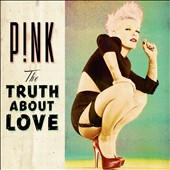 P!nk: Truth About Love [Bonus Tracks]