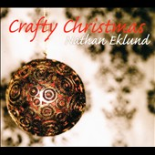 Nathan Eklund: Crafty Christmas [Digipak]