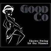 Good Co: Electro Swing For the Masses [Digipak]