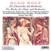 Wolf: The Works for Choir and Orchestra / Kurtz, et al