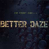 Better Daze: One Street Over