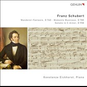 Franz Schubert: Wanderer-Fantasie, D 760; Moments Musicaux, D 780; Sonata in C minor, D 958 / Konstanze Eickhorst, piano
