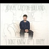 Adam Cayton-Holland: I Don't Know If I Happy [Digipak]