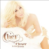 Cher: Closer to the Truth [US Deluxe Edition]