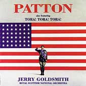 Jerry Goldsmith: Patton/Tora! Tora! Tora!