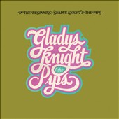 Gladys Knight & the Pips: In the Beginning [Bonus Tracks] [Remastered]