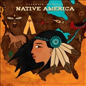Various Artists: Putumayo Presents: Native America [Digipak]
