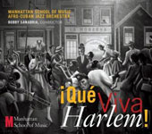 Manhattan School of Music Afro Cuban Jazz Orchestra: ¡Qué Viva Harlem! [Digipak]