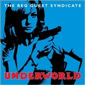 Reg Guest Syndicate: Underworld