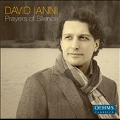 David Ianni (b.1979): 'Prayers of Silence' parts I-III / David Ianni, piano