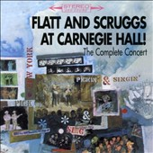 Flatt & Scruggs: Flatt & Scruggs at Carnegie Hall! [The Complete Concert]