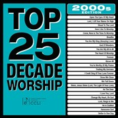 Maranatha Music: Top 25 Decade Worship: 2000's