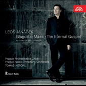 Leos Janacek: Glagolitic Mass; The Eternal Gospel (Sept. 1927 vers.) / Prague PO Choir & RSO. Netopil