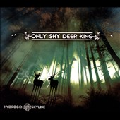 Hydrogen Skyline: Only Shy Deer King [Digipak] *