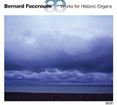 Works for Historic Organs by Bernard Foccroulle and Arnold Schlick / Bernard Foccroulle, organ