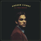 Andrew Combs: All These Dreams [Slipcase]