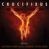 Kenneth Leighton (1929-1988): 'Crucifixus' - sacred works for choir & organ / Choir of Trinity College, Cambridge, Jeremy Cole, organ