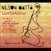 Nilson Matta: East Side Rio Drive [Digipak]