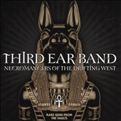 Third Ear Band: Necromancers of the Drifting West
