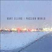 Kurt Elling: Passion World *