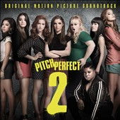 Various Artists: Pitch Perfect 2 [Original Motion Picture Soundtrack]