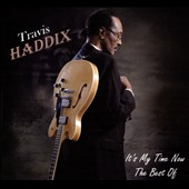 Travis Haddix: It's My Time Now: Best Of [Digipak]