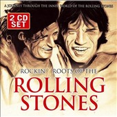 The Rolling Stones: Rockin Roots of the Rolling Stones
