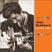 John Renbourn: The  Attic Tapes [10/16] *