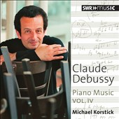 Claude Debussy: Piano Music, Vol. 4  - early works incl. Deux Arabesques; Mazurka; Suite Bergamasque; Estampes / Michael Korstick, piano