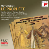 Giacomo Meyerbeer (1791-1864): The Prophet / Marilyn Horne, Renata Scotto, soprano; Ambrosian Opera Choir, Royal PO, Henry Lewis