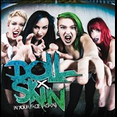 Doll Skin: In Your Face